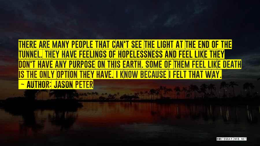 No Light At The End Of The Tunnel Quotes By Jason Peter