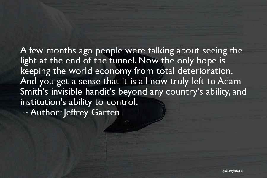 No Light At The End Of The Tunnel Quotes By Jeffrey Garten