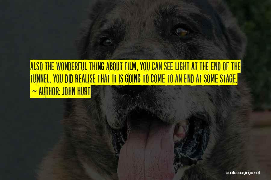 No Light At The End Of The Tunnel Quotes By John Hurt