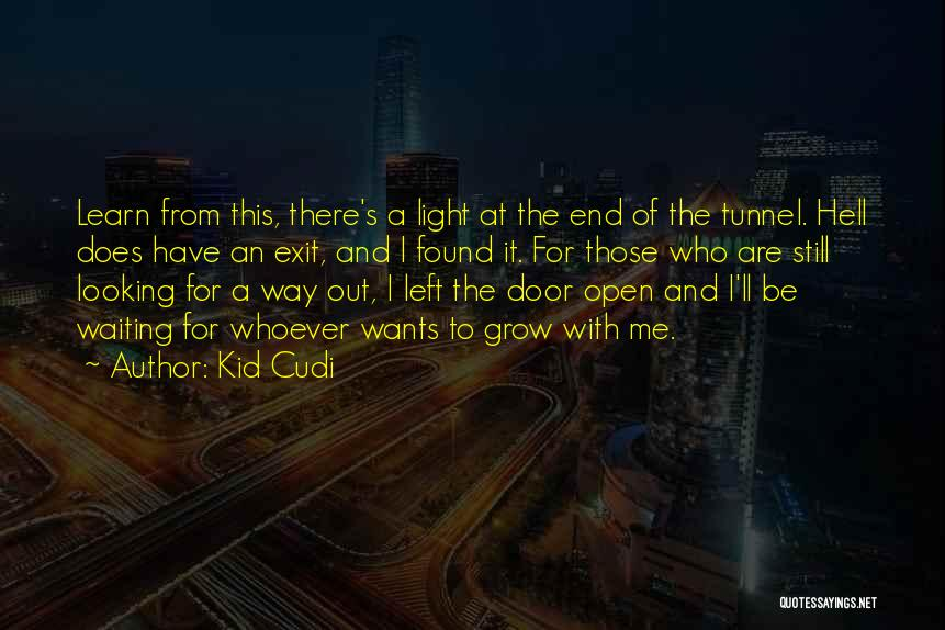 No Light At The End Of The Tunnel Quotes By Kid Cudi