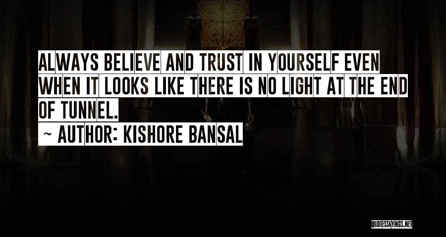 No Light At The End Of The Tunnel Quotes By Kishore Bansal