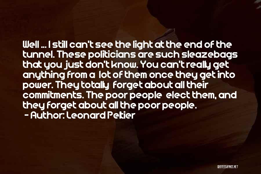 No Light At The End Of The Tunnel Quotes By Leonard Peltier
