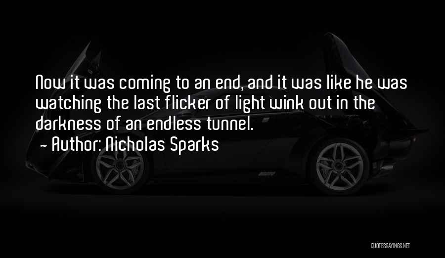 No Light At The End Of The Tunnel Quotes By Nicholas Sparks