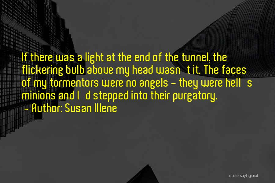 No Light At The End Of The Tunnel Quotes By Susan Illene