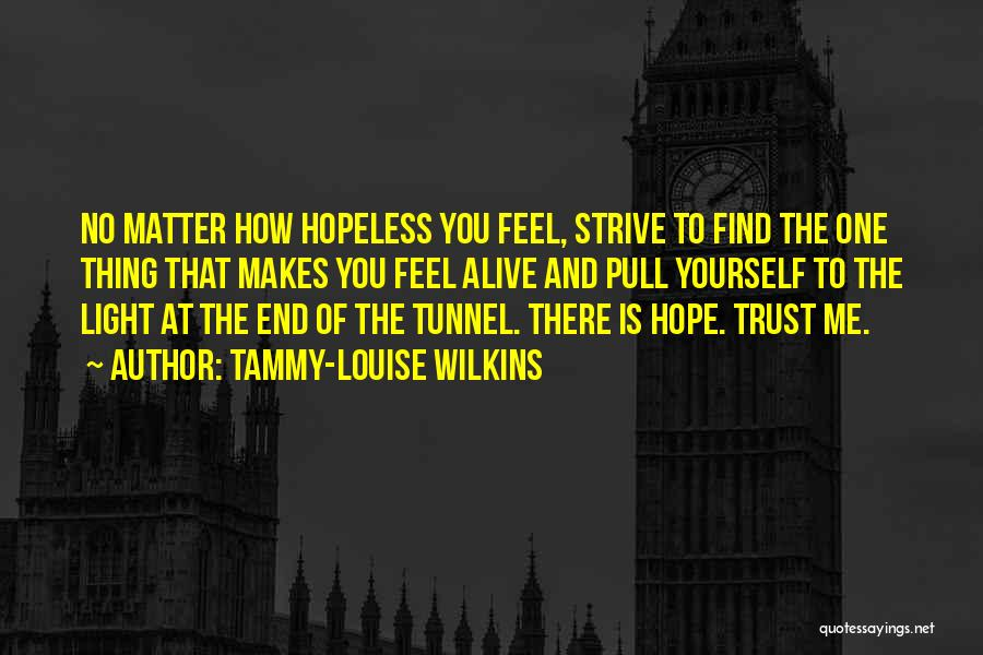 No Light At The End Of The Tunnel Quotes By Tammy-Louise Wilkins