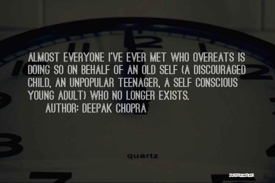 No Longer A Teenager Quotes By Deepak Chopra