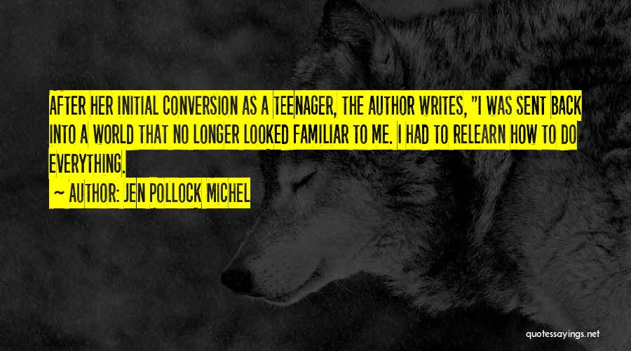 No Longer A Teenager Quotes By Jen Pollock Michel