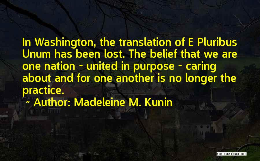 No Longer Caring Quotes By Madeleine M. Kunin