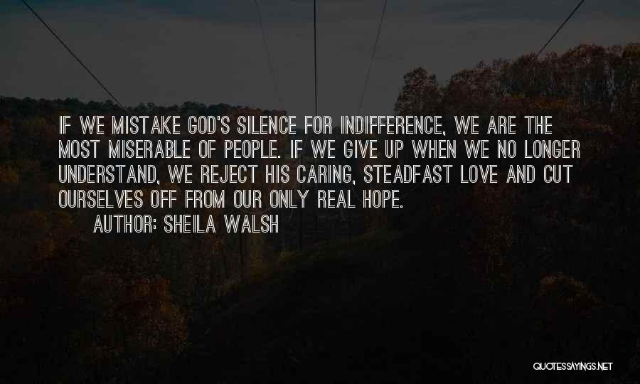 No Longer Caring Quotes By Sheila Walsh