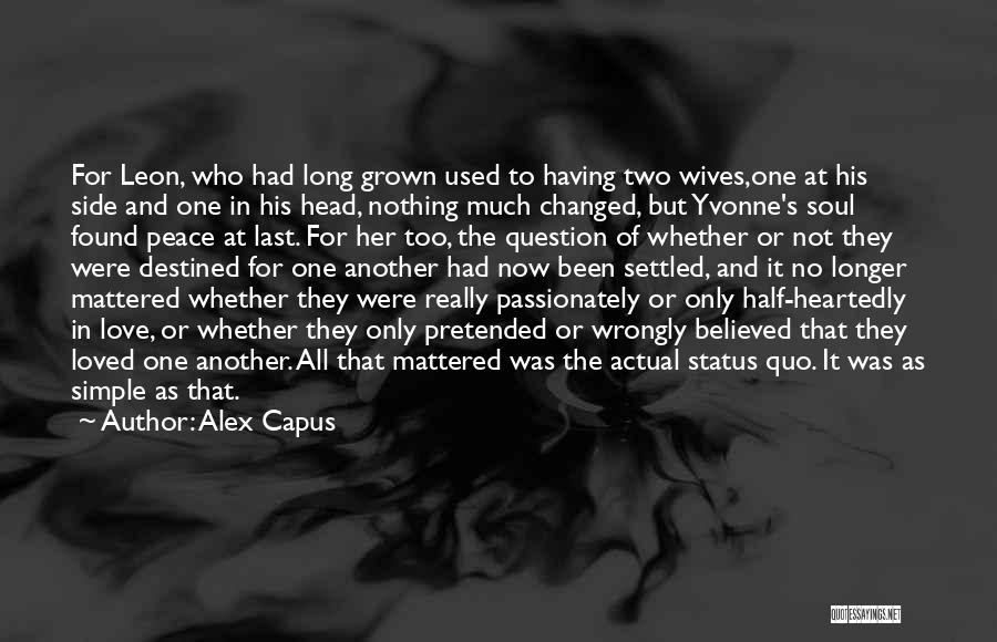 No Love Found Quotes By Alex Capus