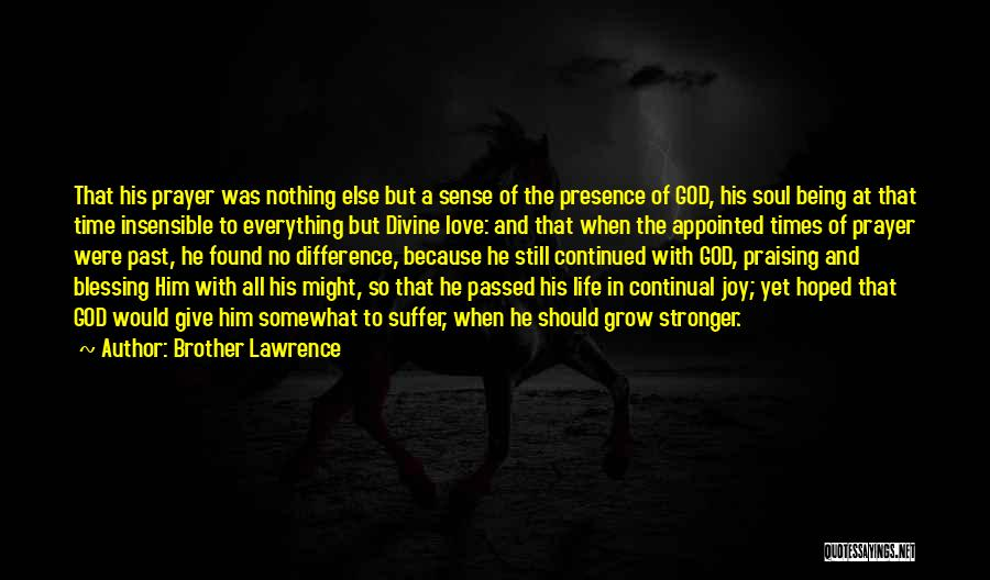 No Love Found Quotes By Brother Lawrence