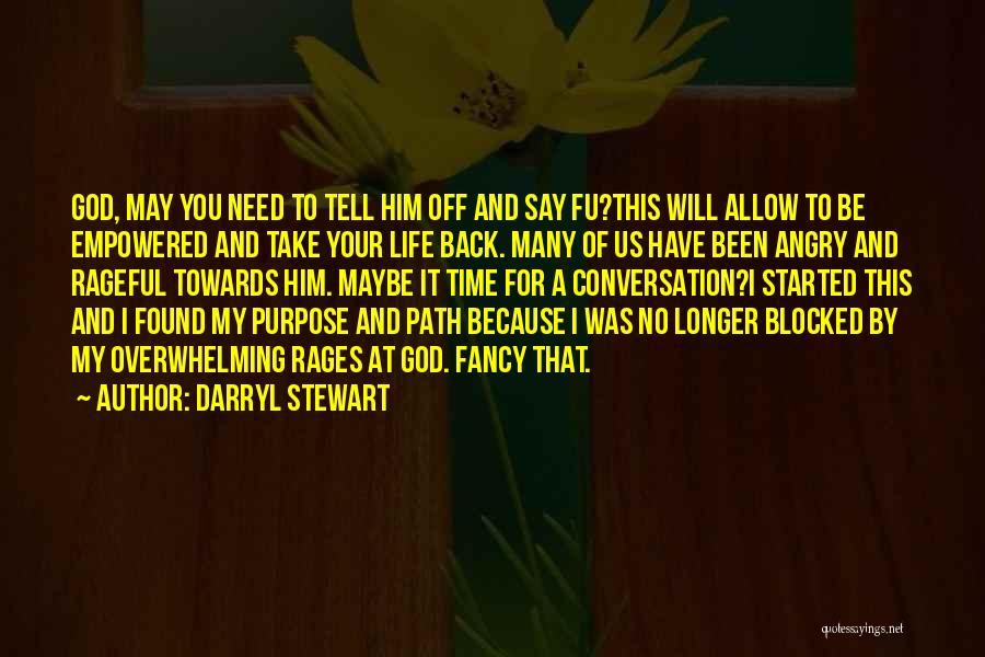 No Love Found Quotes By Darryl Stewart
