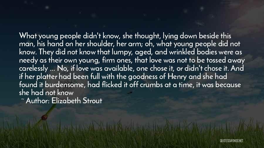 No Love Found Quotes By Elizabeth Strout