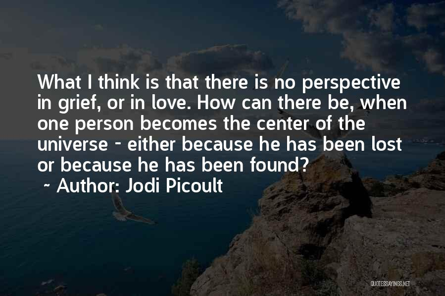 No Love Found Quotes By Jodi Picoult