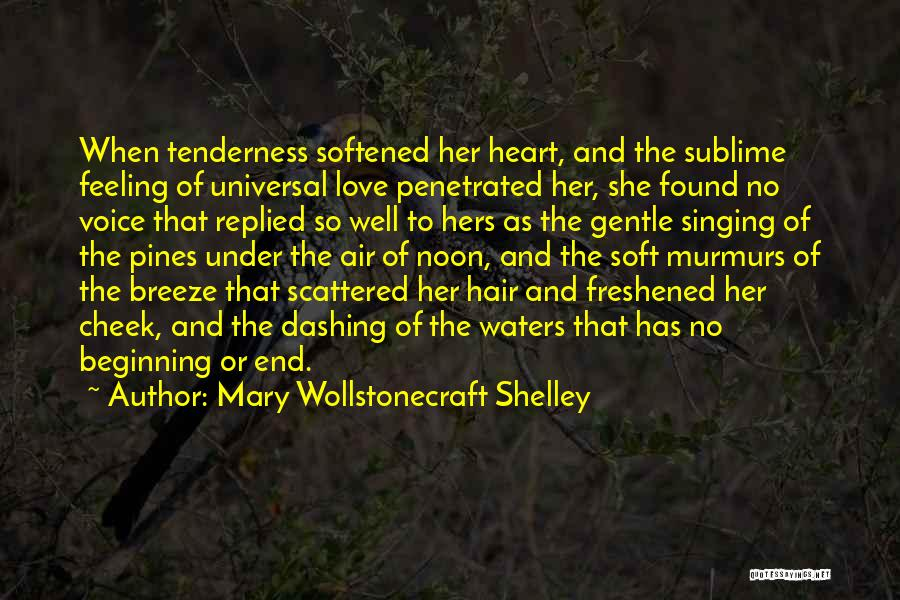 No Love Found Quotes By Mary Wollstonecraft Shelley