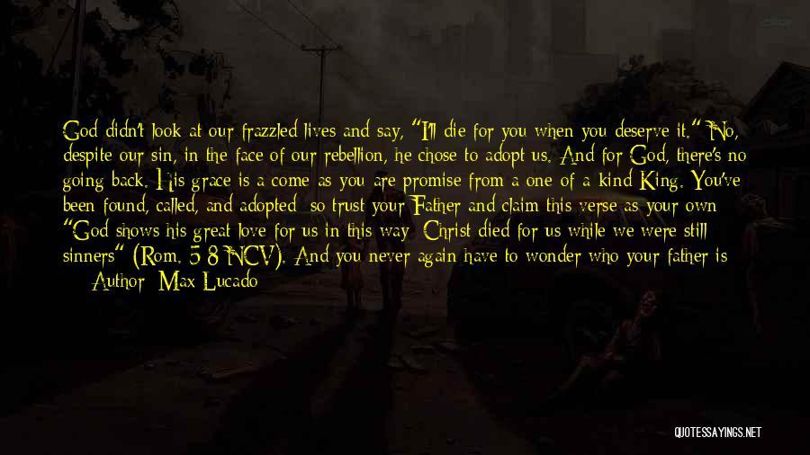No Love Found Quotes By Max Lucado
