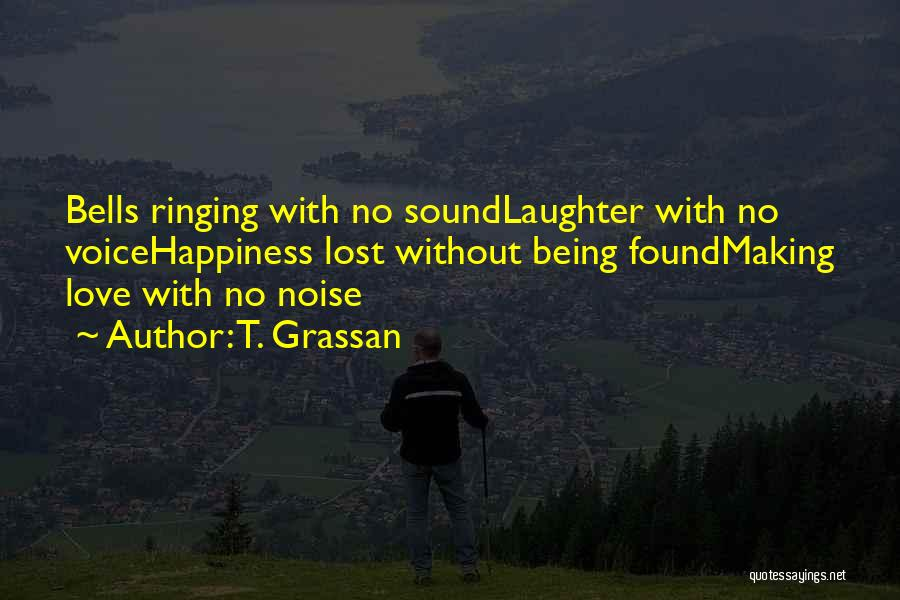 No Love Found Quotes By T. Grassan