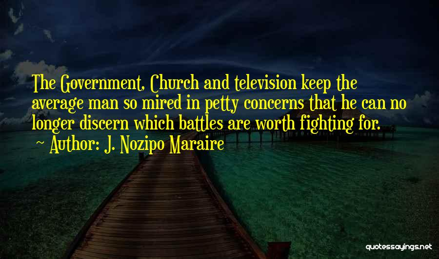 No Man Is Worth Fighting For Quotes By J. Nozipo Maraire