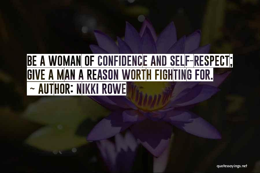 No Man Is Worth Fighting For Quotes By Nikki Rowe