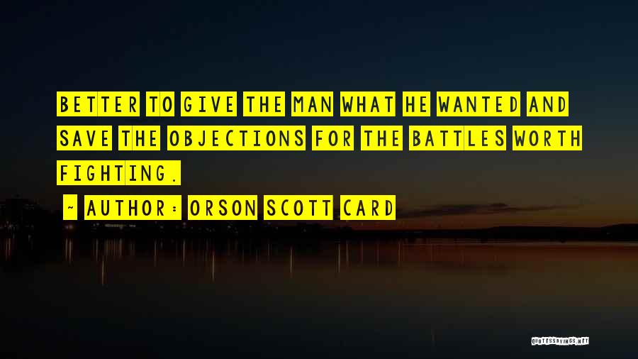 No Man Is Worth Fighting For Quotes By Orson Scott Card
