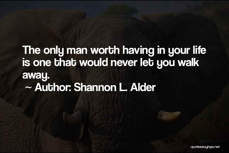 No Man Is Worth Fighting For Quotes By Shannon L. Alder