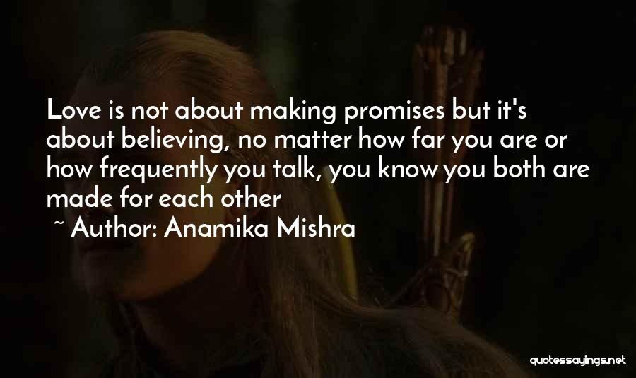 No Matter How Far Love Quotes By Anamika Mishra