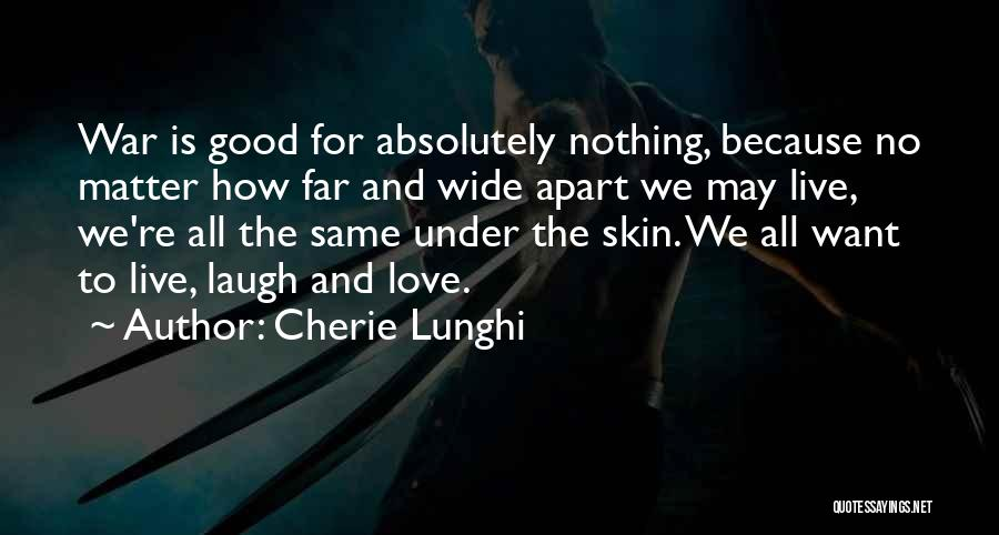 No Matter How Far Love Quotes By Cherie Lunghi