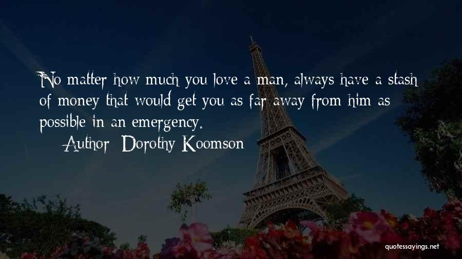 No Matter How Far Love Quotes By Dorothy Koomson