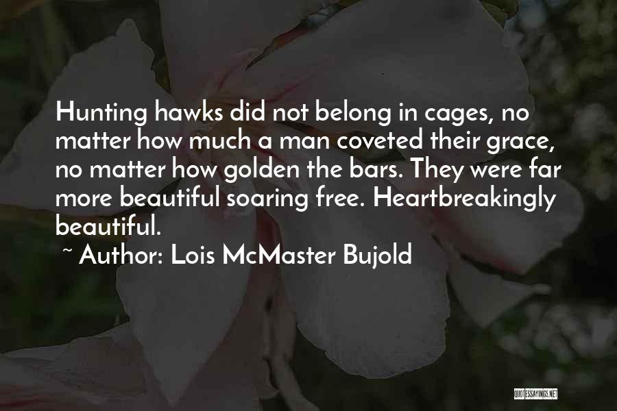 No Matter How Far Love Quotes By Lois McMaster Bujold