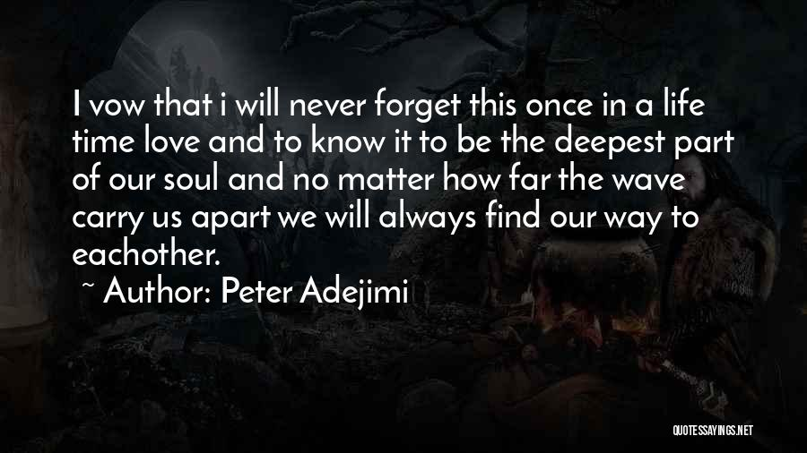 No Matter How Far Love Quotes By Peter Adejimi