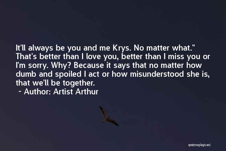 No Matter What I Love You Quotes By Artist Arthur