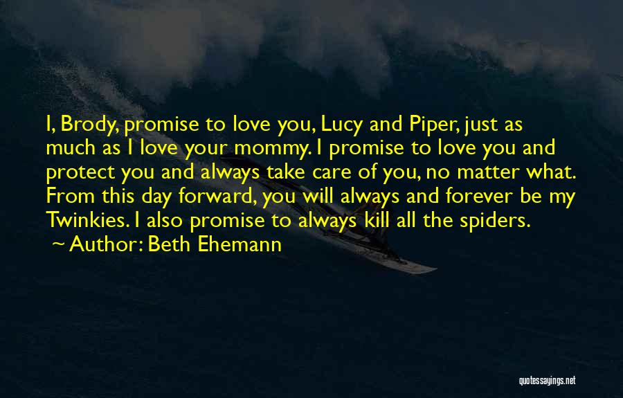 No Matter What I Love You Quotes By Beth Ehemann