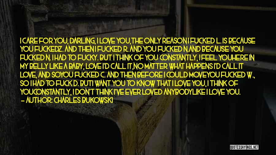 No Matter What I Love You Quotes By Charles Bukowski