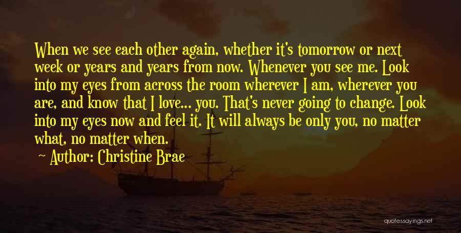 No Matter What I Love You Quotes By Christine Brae