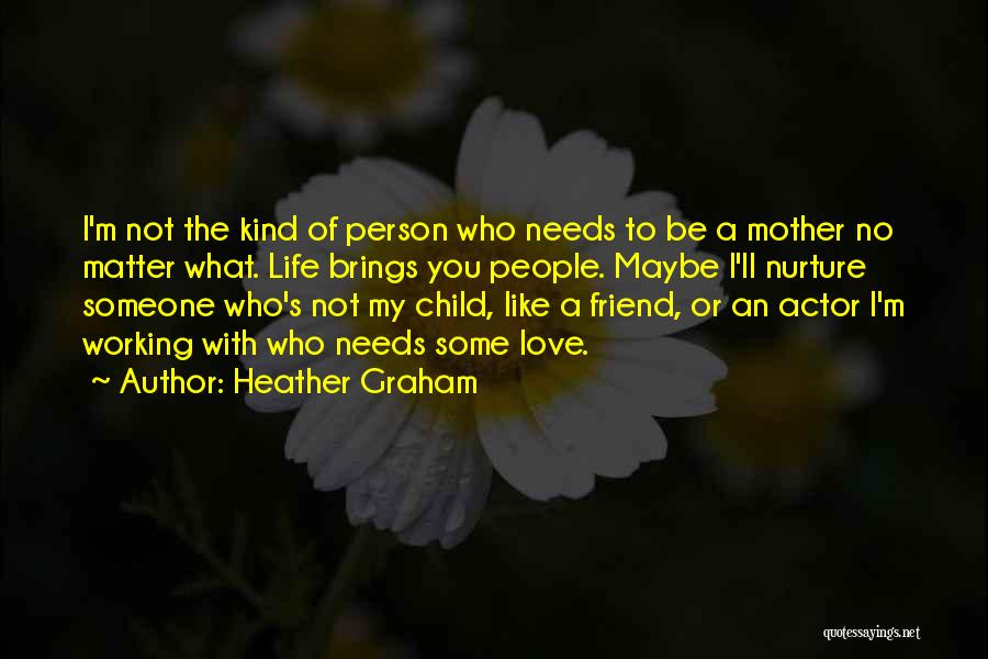 No Matter What I Love You Quotes By Heather Graham