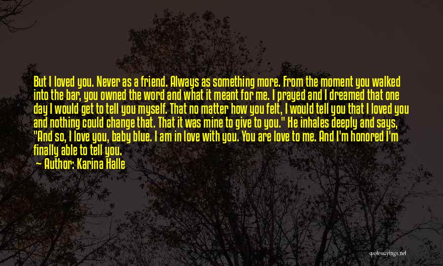 No Matter What I Love You Quotes By Karina Halle