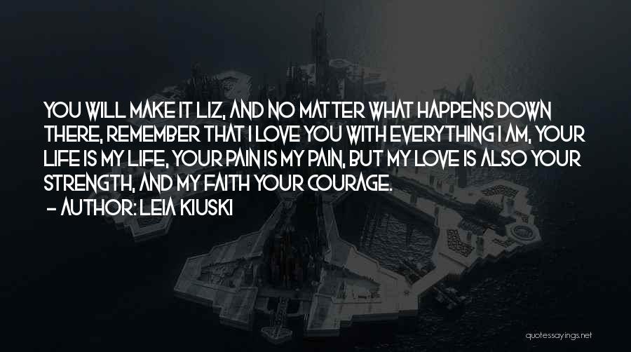 No Matter What I Love You Quotes By Leia Kiuski