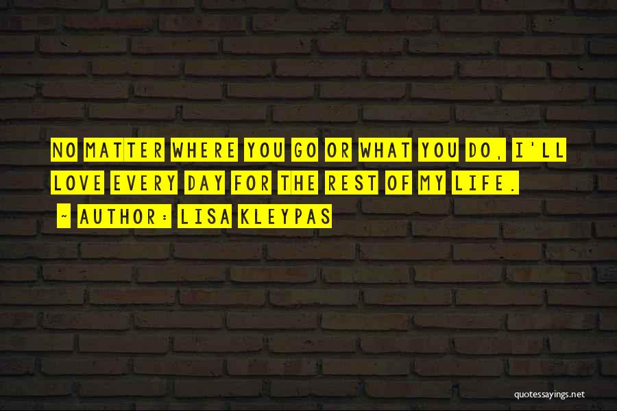 No Matter What I Love You Quotes By Lisa Kleypas