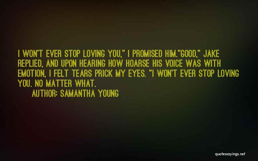 No Matter What I Love You Quotes By Samantha Young