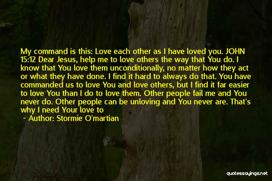 No Matter What I Love You Quotes By Stormie O'martian