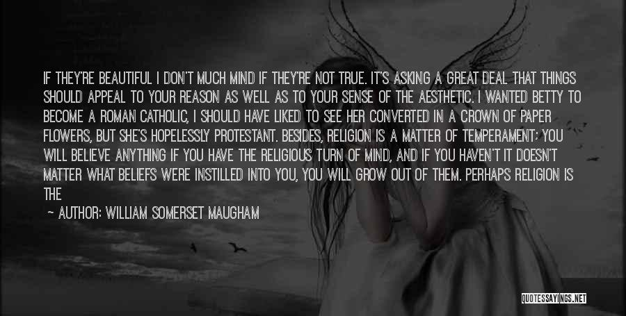 No Matter What I Love You Quotes By William Somerset Maugham