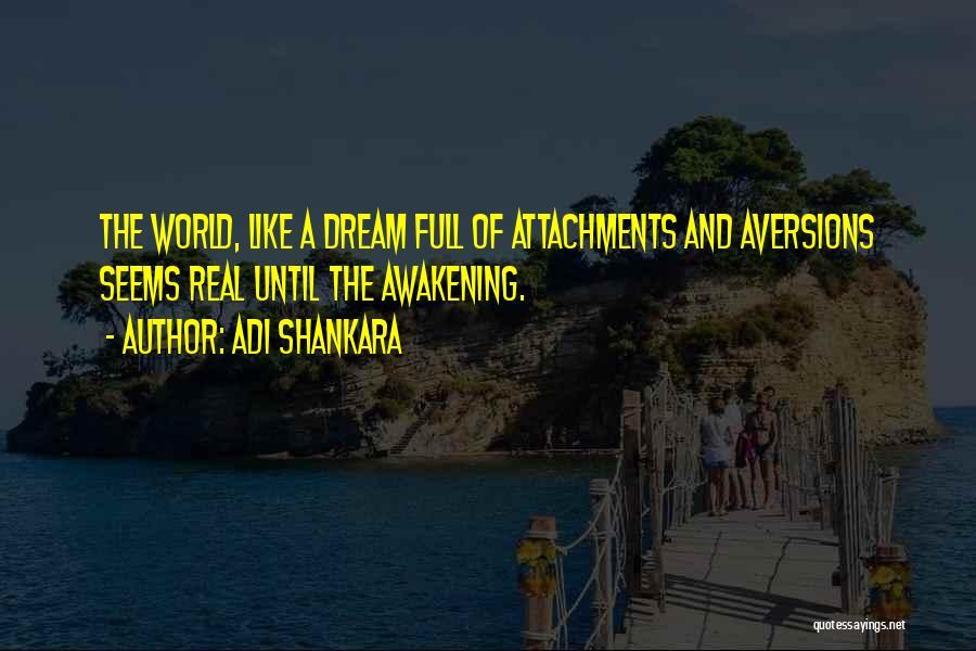 No More Attachments Quotes By Adi Shankara