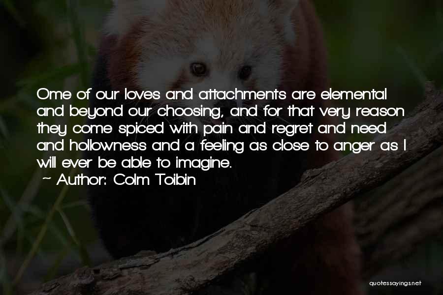 No More Attachments Quotes By Colm Toibin