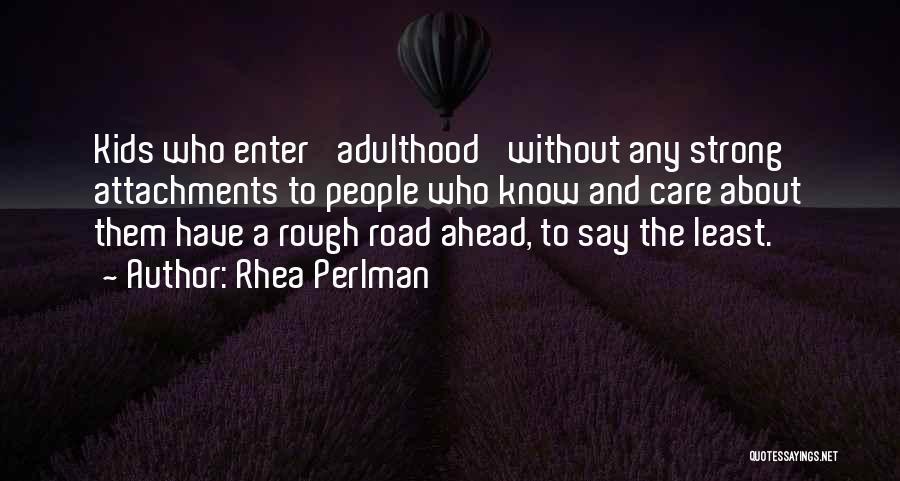 No More Attachments Quotes By Rhea Perlman