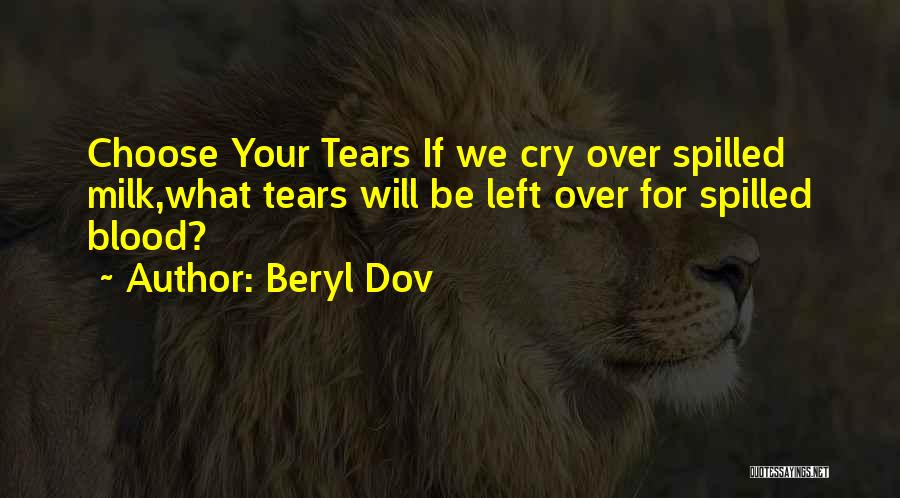 No More Tears Left To Cry Quotes By Beryl Dov