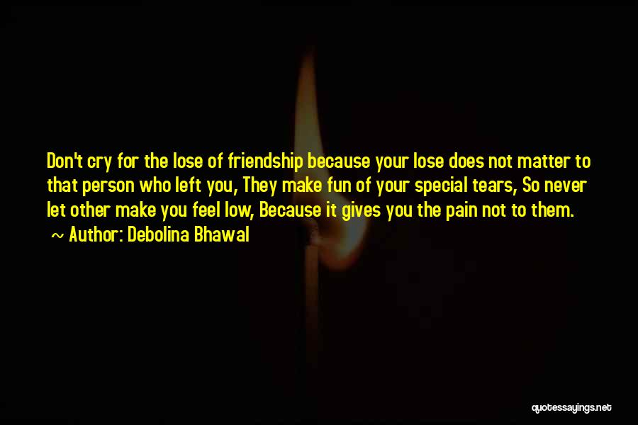 No More Tears Left To Cry Quotes By Debolina Bhawal