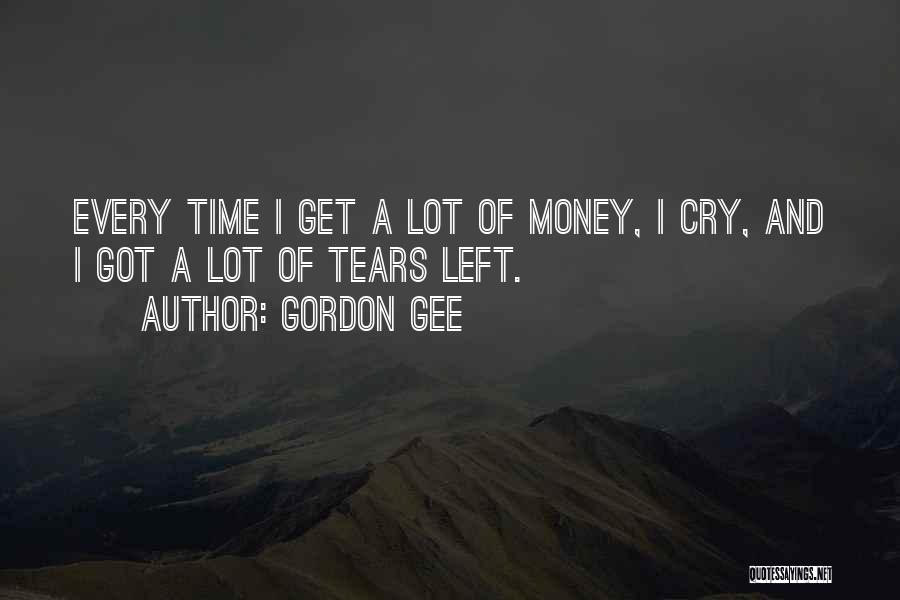No More Tears Left To Cry Quotes By Gordon Gee