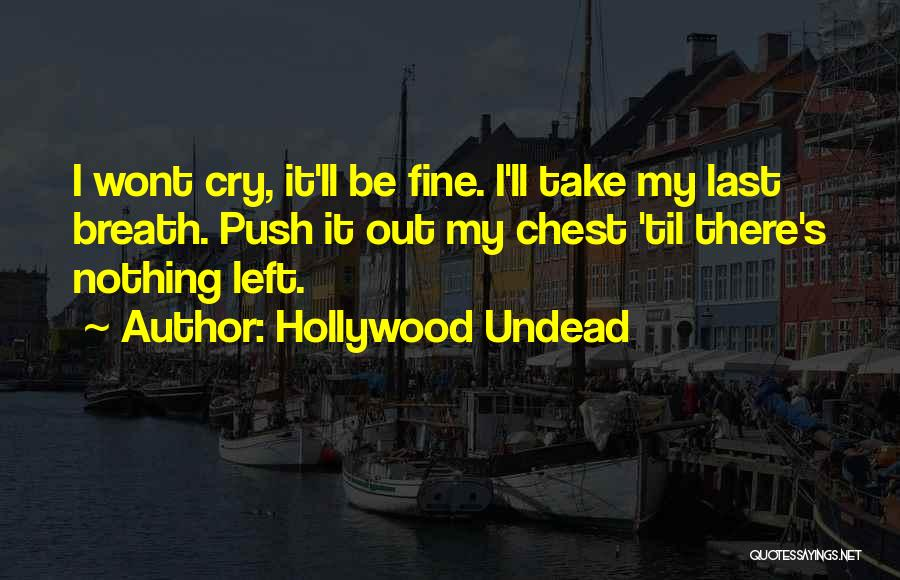 No More Tears Left To Cry Quotes By Hollywood Undead