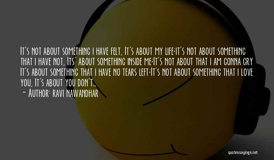 No More Tears Left To Cry Quotes By Ravi Nawandhar