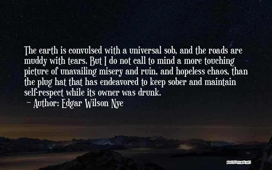 No More Tears Picture Quotes By Edgar Wilson Nye